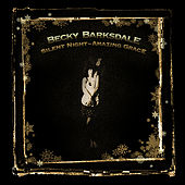 Silent Night / Amazing Grace - Christmas Single by Becky Barksdale