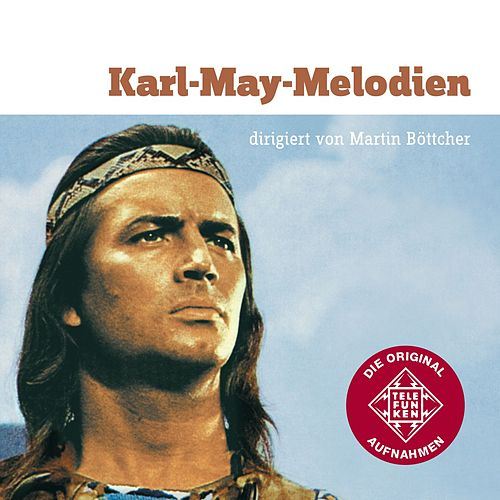 Karl May-Melodien by Martin Böttcher