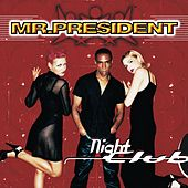 Nightclub by Mr. President