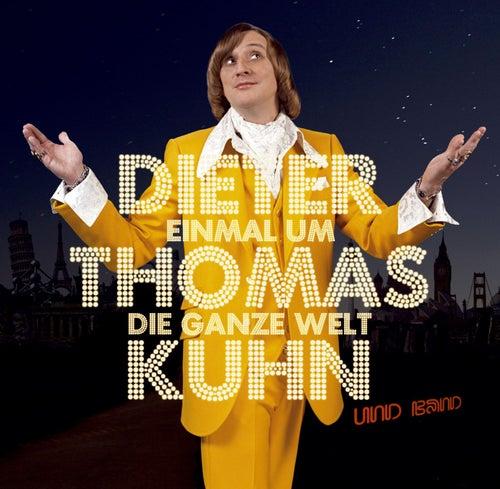 Einmal um die ganze Welt by Dieter Thomas Kuhn