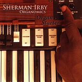 Organ Starter by Sherman Irby