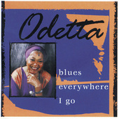 Blues Everywhere I Go by Odetta