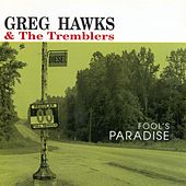 Fool's Paradise by Greg Hawks & The Tremblers