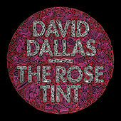 The Rose Tint by David Dallas