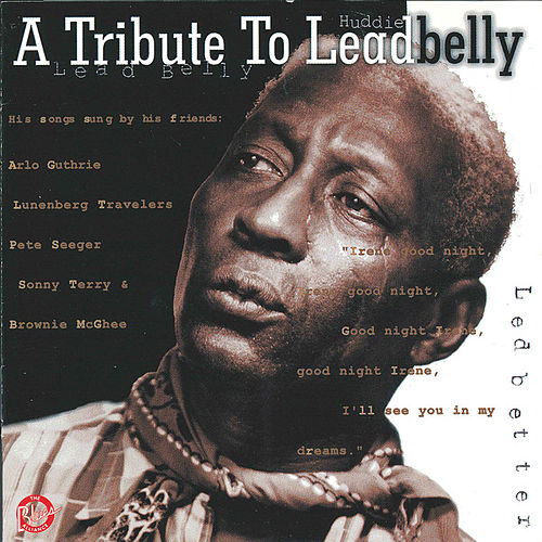 A Tribute to Lead Belly by Various Artists