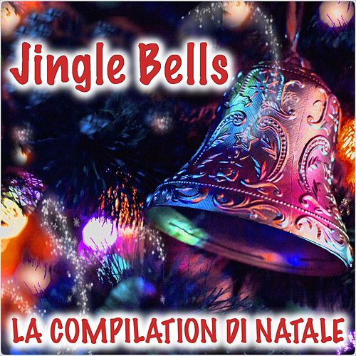 Jingle Bells (La Compilation di Natale) by Italian Babies