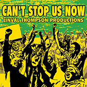 Can't Stop Us Now: Linval Thompson Productions by Various Artists