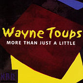 More Than Just a Little by Wayne Toups