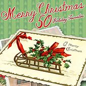 Merry Christmas: 50 Holiday Favorites by Various Artists