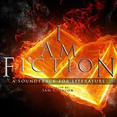 I Am Fiction: A Soundtrack for Literature by Sam Cushion