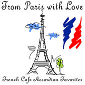 From Paris with Love: French Cafe Accordion Favorites by Various Artists