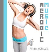 Aerobic Music - Fitness Workouts by Various Artists