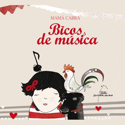 Bicos de Música by Mamá Cabra
