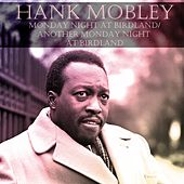Monday Night At Birdland / Another Monday Night At Birdland von Hank Mobley