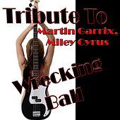 Wrecking Ball: Tribute to Martin Garrix, Miley Cyrus by Various Artists