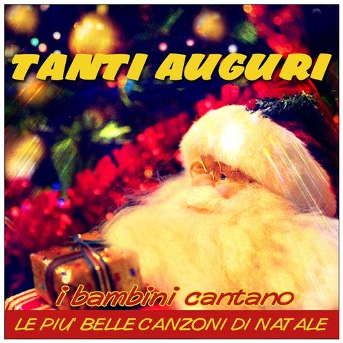 Tanti auguri (I bambini cantano le piu' belle canzoni di Natale) by Italian Babies