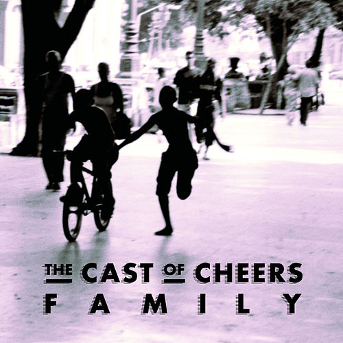 Family by The Cast of Cheers
