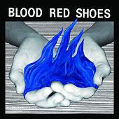 Fire Like This by Blood Red Shoes