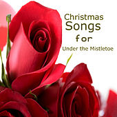 Christmas Songs for Under the Mistletoe by The O'Neill Brothers Group