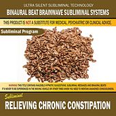 Relieving Chronic Constipation by Binaural Beat Brainwave Subliminal Systems