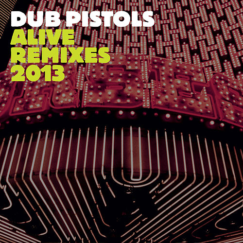 Alive (Remixes) by Dub Pistols