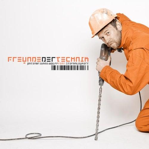 Freunde der Technik by Patenbrigade: Wolff