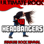 Ultimate Rock: 40 Headbangers by Starlite Rock Revival
