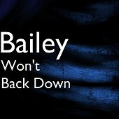 Won't Back Down by Bailey
