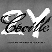 2 Years Cecille - Mixed by Nick Curly by Various Artists