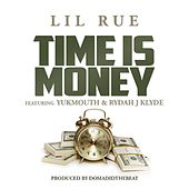 Time Is Money (feat. Yukmouth & Rydah J Klyde) by Lil Rue