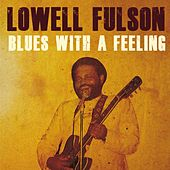 Blues With a Feeling by Lowell Fulson