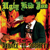 Menace To Sobriety by Ugly Kid Joe