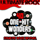 Ultimate Rock: 40 One-Hit Wonders by Starlite Rock Revival