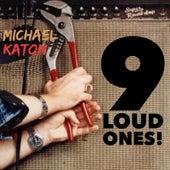 9 Loud Ones! by Michael Katon