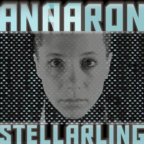 Stellarling by Anna Aaron