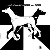 Dog vs. Dog Complete by Ruede Hagelstein