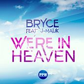 We're in Heaven by Bryce