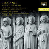 Bruckner: Mass No. 1 in D Minor by Chamber Choir of Europe