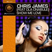 Show Me Love by Chris James