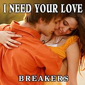 I Need Your Love by The Breakers