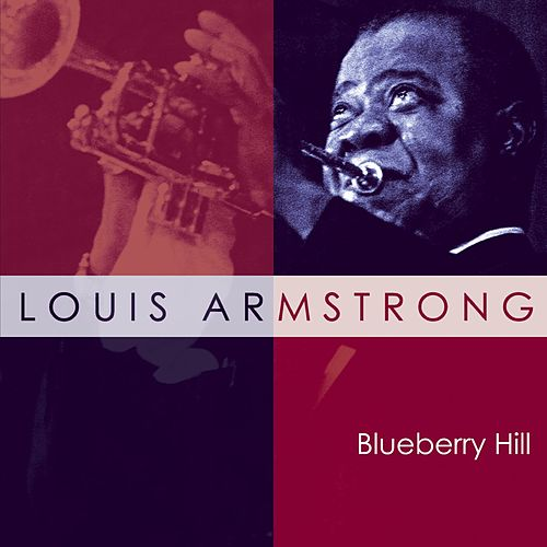 Blueberry Hill by Louis Armstrong