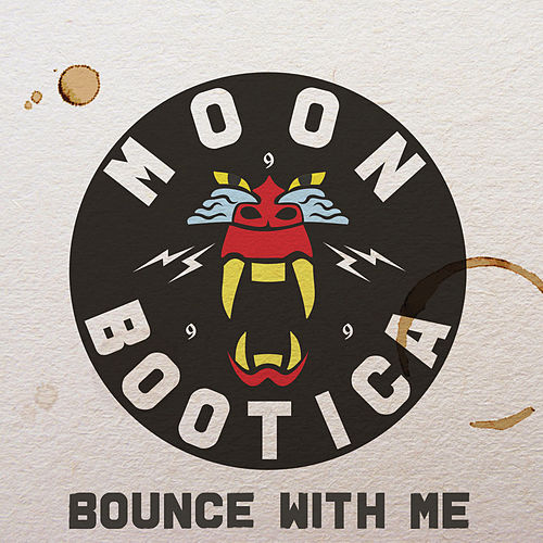 Bounce with Me - EP by Moonbootica