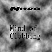 Mind of Clubbing (Original Nitro Mix) by Nitro (1)