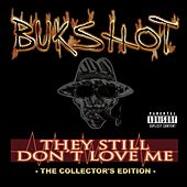 They Still Don't Love Me (The Collector's Edition) by Bukshot