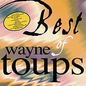 Best of Wayne Toups by Wayne Toups