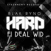 Hard Fi Deal Wid - Single by Blak Ryno