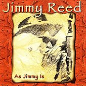 As Jimmy Is by Jimmy Reed