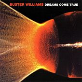 Dreams Come True by Buster Williams