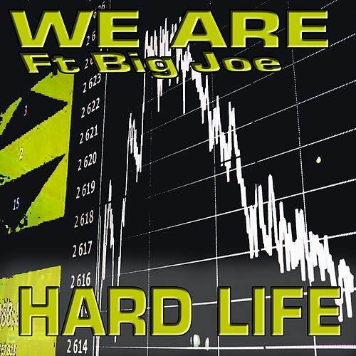 Hard Life by We Are