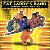 Tune Me Up / Zoom / F.L.B. by Fat Larry's Band